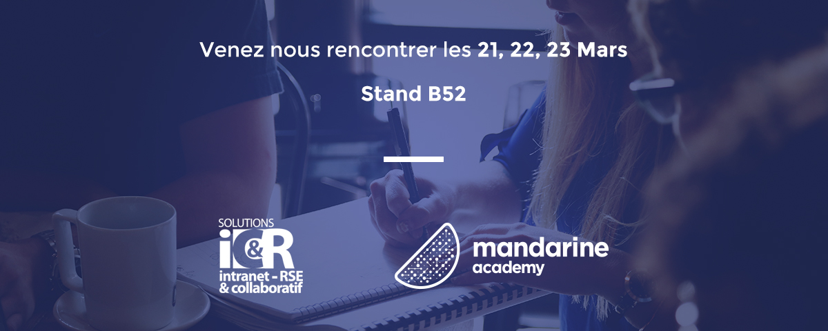 Retrouvez Mandarine Academy sur le Salon Intranet RSE & Collaboratif !