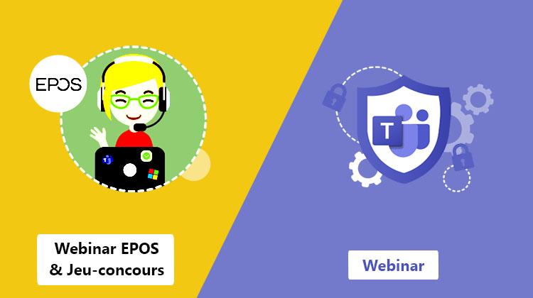 Webinars : Confidentialité avec Teams et découverte de EPOS